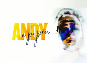 Promotional image for ANDY: A POPERA by The Bearded Ladies Cabaret (Photo credit: Design by Flying Hand Studio, photo by Kate Raines Plate 3 Photography, Make-Up by Rebecca Kanach)