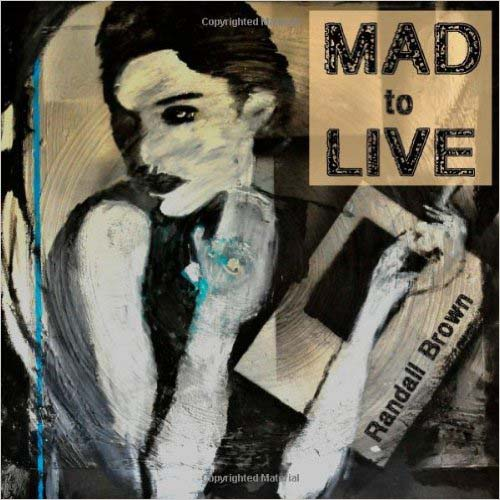 mad-to-live-randall-brown-review