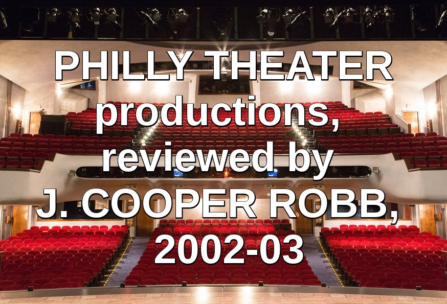 Philly theater 2002-03