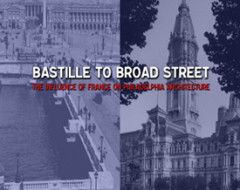 Bastille to Broad Street: The French influence on Philadelphia architecture